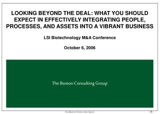 LOOKING BEYOND THE DEAL: WHAT YOU SHOULD EXPECT IN EFFECTIVELY INTEGRATING PEOPLE, PROCESSES, AND ASSETS INTO A VIBRANT