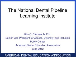 The National Dental Pipeline Learning Institute