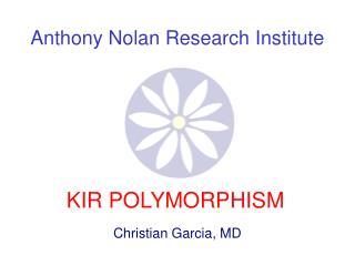 KIR POLYMORPHISM Christian Garcia, MD