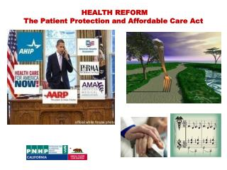 HEALTH REFORM  The Patient Protection and Affordable Care Act