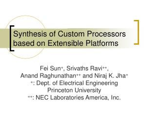 Synthesis of Custom Processors based on Extensible Platforms