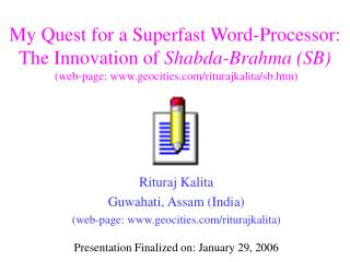 Rituraj Kalita Guwahati, Assam (India) (web-page: geocities/riturajkalita)