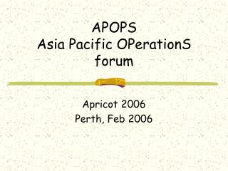 APOPS Asia Pacific OPerationS forum