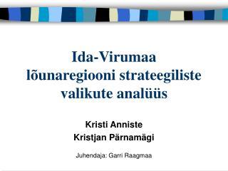 Ida-Virumaa  lõunaregiooni strateegiliste valikute analüüs