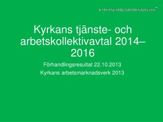 Kyrkans tj�nste- och arbetskollektivavtal 2014�2016