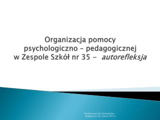 Organizacja pomocy  psychologiczno  – pedagogicznej