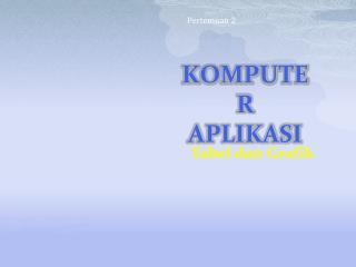 KOMPUTER APLIKASI