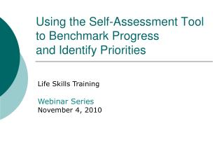 Using the Self-Assessment Tool  to Benchmark Progress  and Identify Priorities