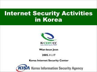 Internet Security Activities in Korea