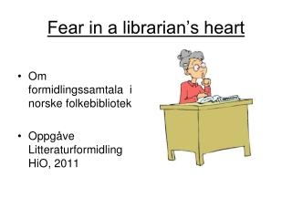 Fear in a librarian's heart