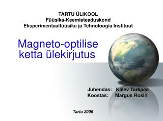 TARTU ÜLIKOOL Füüsika-Keemiateaduskond Eksperimentaalfüüsika ja Tehnoloogia Instituut