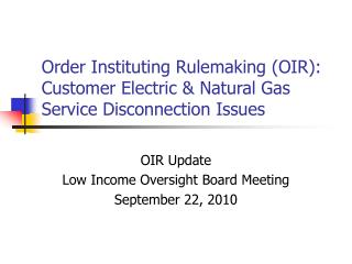 Order Instituting Rulemaking (OIR): Customer Electric & Natural Gas Service Disconnection Issues
