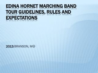 Edina hornet marching band Tour Guidelines, Rules and Expectations