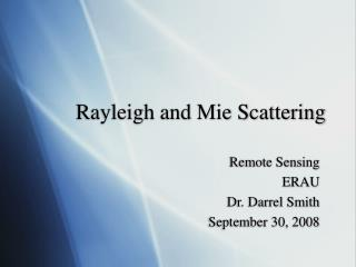 Rayleigh and Mie Scattering