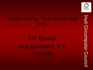 Climate change, food security and Inuit