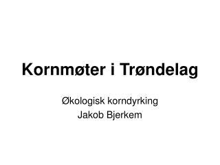 Kornmøter i Trøndelag