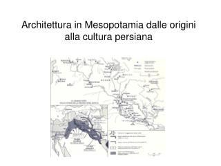 Architettura in Mesopotamia dalle origini alla cultura persiana