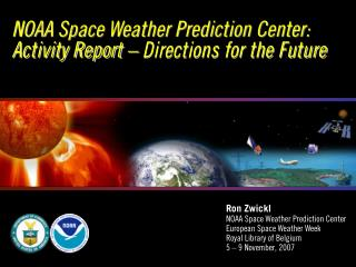 NOAA Space Weather Prediction Center: Activity Report � Directions for the Future