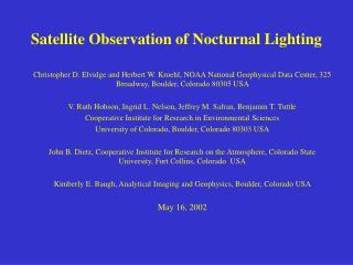 Satellite Observation of Nocturnal Lighting