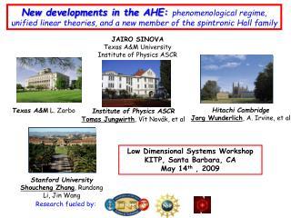 Low Dimensional Systems Workshop KITP, Santa Barbara, CA May 14 th  , 2009