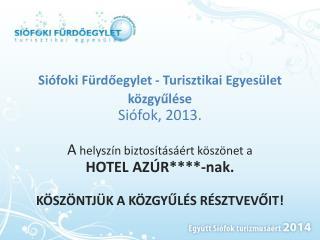 Siófoki  Fürdőegylet - Turisztikai Egyesület