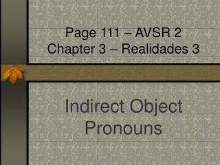 Page 111   AVSR 2 Chapter 3   Realidades 3