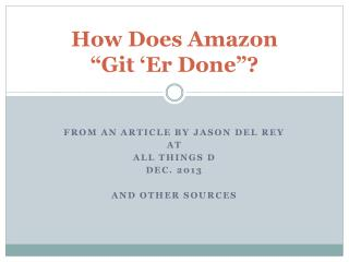 """How Does Amazon  """"Git 'Er Done""""?"""