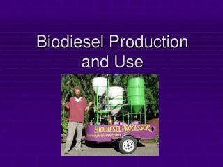 Biodiesel Production and Use