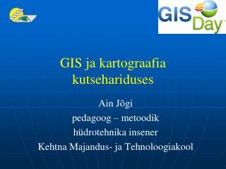 GIS ja kartograafia kutsehariduses