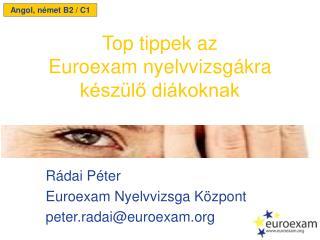 Rádai Péter Euro exam Nyelvvizsga Központ peter.radai@euroexam