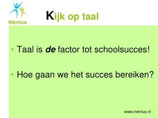 Taal is  de  factor tot schoolsucces! Hoe gaan we het succes bereiken?