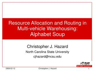 Resource Allocation and Routing in Multi-vehicle Warehousing: Alphabet Soup