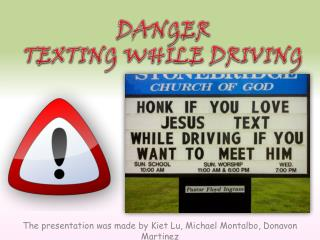 DANGER TEXTING WHILE DRIVING