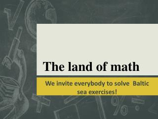 The land of math