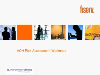 ACH Risk Assessment Workshop