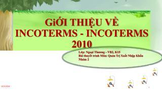 GiỚI  THIỆU VỀ INCOTERMS - INCOTERMS 2010
