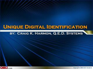 Unique Digital Identification