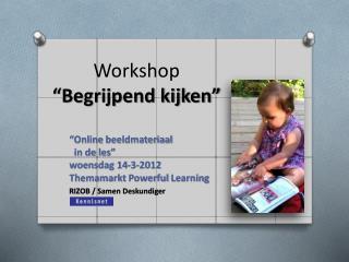 Workshop �Begrijpend kijken�