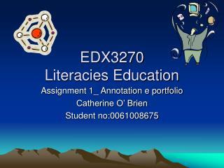 EDX3270 Literacies Education