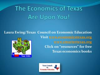 The Economics of Texas  Are Upon You !