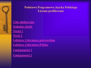 Podstawa Programowa Języka Polskiego  Liceum profilowane