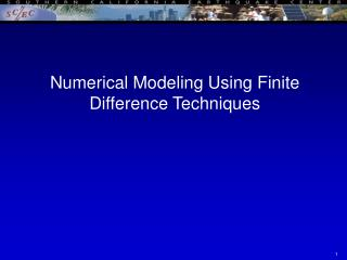 Numerical Modeling Using Finite Difference Techniques