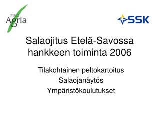 Salaojitus Etelä-Savossa  hankkeen toiminta 2006