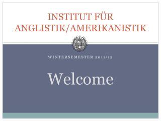 INSTITUT FÜR ANGLISTIK/AMERIKANISTIK