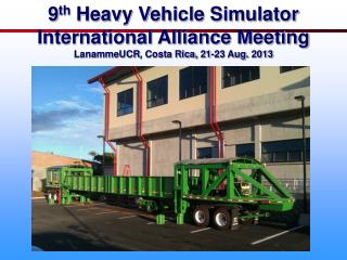 9 th Heavy Vehicle Simulator International Alliance Meeting