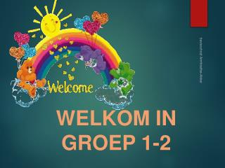 WELKOM IN GROEP 1-2