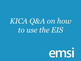 KICA Q&A on how to use the EIS