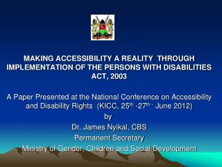 MAKING ACCESSIBILITY A REALITY  THROUGH IMPLEMENTATION OF THE PERSONS WITH DISABILITIES ACT, 2003