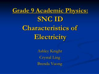 Grade 9 Academic Physics: SNC ID Characteristics of Electricity