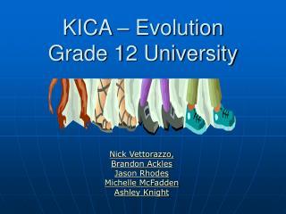 KICA – Evolution Grade 12 University